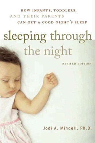 sleeping-through-the-night-revised-edition-how-infants-toddlers-and-parents-can-get-a-good-nights-sleep