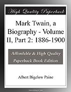 Mark Twain, a Biography - Volume II, Part 2:…