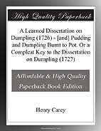 A Learned Dissertation on Dumpling; its…