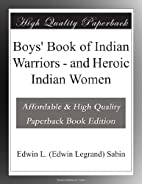 Boys' Book of Indian Warriors and…