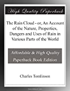 The Rain Cloud - or, An Account of the…