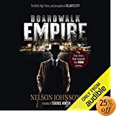 Boardwalk Empire: The Birth, High Times, and Corruption of Atlantic City (Audio Download): Nelson Johnson, Joe Mantegna, Terence Winter