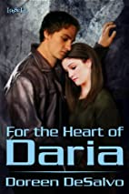 For the Heart of Daria by Doreen DeSalvo