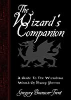 The Wizard's Companion: A Guide To The…