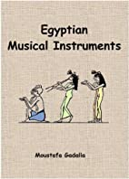 Egyptian Musical Instruments by Moustafa…
