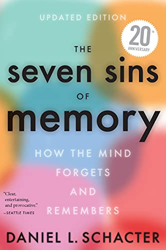 the-seven-sins-of-memory-how-the-mind-forgets-and-remembers