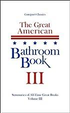 The Great American Bathroom Book: Volume 3 -…