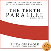 The Tenth Parallel: Dispatches from the Fault Line between Christianity and Islam (Audio Download): Eliza Griswold, Tavia Gilbert