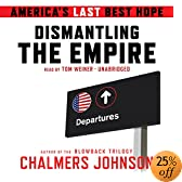Dismantling the Empire: America's Last Best Hope (Audio Download): Chalmers Johnson, Tom Weiner