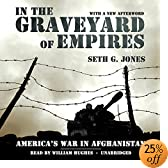 In the Graveyard of Empires: America's War in Afghanistan (Audio Download): Seth G. Jones, William Hughes