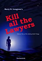 Kill All the Lawyers by Barry B. Longyear
