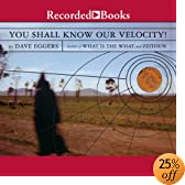 You Shall Know Our Velocity (Audio Download): Dave Eggers, Dion Graham