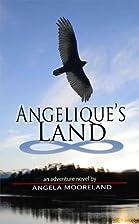 Angelique's Land by Angela Mooreland