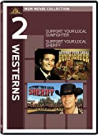 Support Your Local Gunfighter / Support Your…