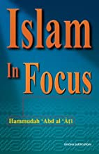 Islam in Focus by Hammudah 'Abdal al…