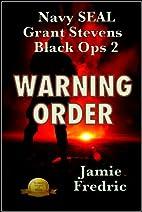 Warning Order (Navy SEAL Grant Stevens Book…