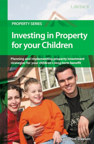 investing-in-property-for-your-children-property-investment-strategies-for-your-childrens-benefit