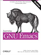 Learning GNU Emacs: A Guide to Unix Text…