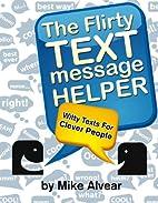 The Flirty Text Message Helper: Witty Texts…