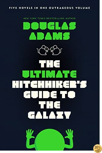 TThe Ultimate Hitchhiker's Guide to the Galaxy: Five Novels in One Outrageous Volume