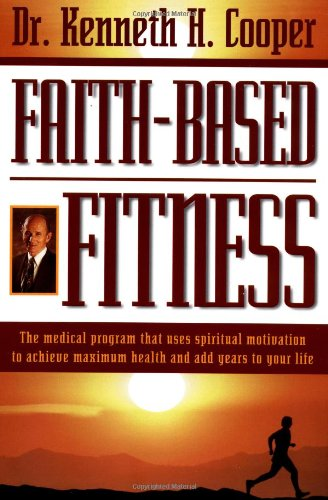 faith-based-fitness-the-medical-program-that-uses-spiritual-motivation-to-achieve-maximum-health-and-add-years-to-your-life