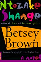 Betsey Brown: A Novel by Ntozake Shange