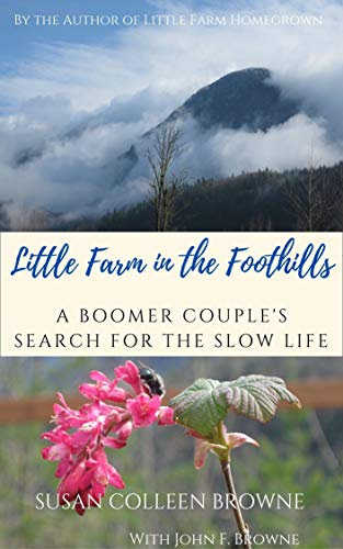 little-farm-in-the-foothills-a-boomer-couples-search-for-the-slow-life