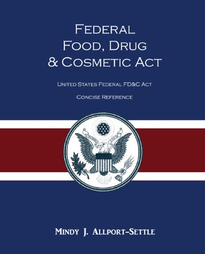 federal-food-drug-and-cosmetic-act-the-united-states-federal-fdc-act-concise-reference