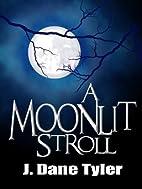 A Moonlit Stroll by J. Dane Tyler