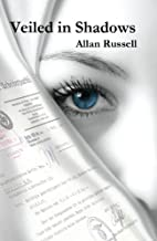 Veiled in Shadows by Allan Russell