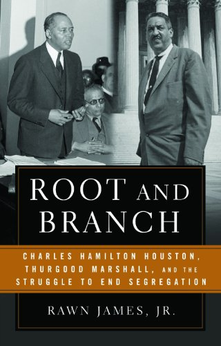 root-and-branch-charles-hamilton-houston-thurgood-marshall-and-the-struggle-to-end-segregation
