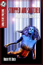 Stripped And Snatched by Robert W. Birch
