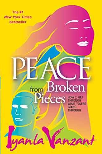 peace-from-broken-pieces-how-to-get-through-what-youre-going-through