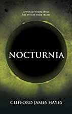 NOCTURNIA (The Murkmyre Saga) by Clifford…