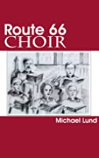 Route 66 Choir by Michael Lund
