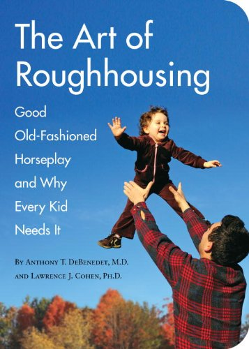 the-art-of-roughhousing-good-old-fashioned-horseplay-and-why-every-kid-needs-it