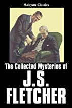 The Collected Mysteries of J.S. Fletcher…