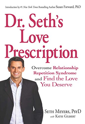 dr-seths-love-prescription-overcome-relationship-repetition-syndrome-and-find-the-love-you-deserve