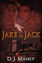 Jake or Jack by D. J. Manly