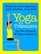 Yoga for Travelers (Poses for Your Passions,…