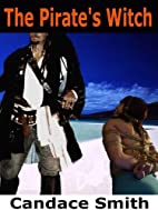 The Pirate's Witch by Candace Smith