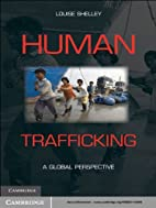 Human Trafficking: A Global Perspective by…