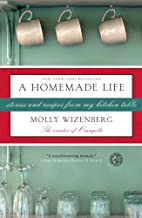 A Homemade Life: Stories and Recipes from My…