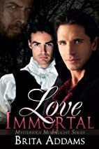 Love Immortal (Mysterious Moonlight, #1) by…