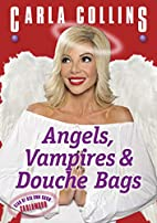 Angels, Vampires and Douche Bags by Carla…