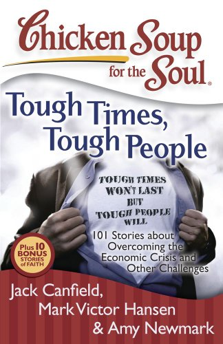 chicken-soup-for-the-soul-tough-times-tough-people-101-stories-about-overcoming-the-economic-crisis-and-other-challenges