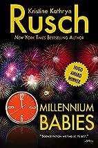 Millennium Babies by Kristine Kathryn Rusch