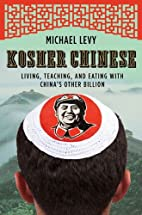 Kosher Chinese: Living, Teaching, and Eating…