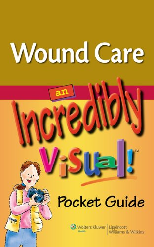 wound-care-an-incredibly-visual-pocket-guide-incredibly-easy-series