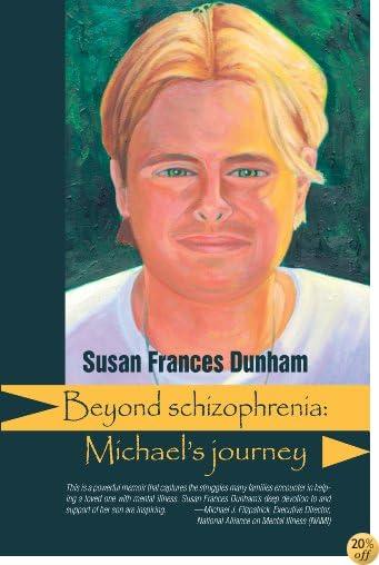Beyond Schizophrenia: Michael's Journey (Reflections of America Book 7)